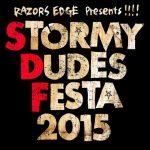 RAZORS EDGE主催 サーキットイベント「STORMY DUDES FESTA 2015」6月13日に開催!出演アーティスト第1弾発表!