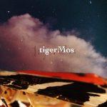 tigerMos デビューアルバムをM/A/G/N/I/P/Hより6/17発売決定