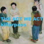 THE ACT WE ACT、killerpassがKiliKiliVillaよりスプリットCDを300枚限定リリース