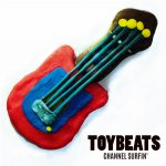TOYBEATS / CHANNEL SURFIN'