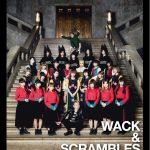 WACK & SCRAMBLES 内閣発足!『WACK & SCRAMBLES WORKS』発売決定!さらにWACK総選挙「VOTE!!WACK!!」開催!